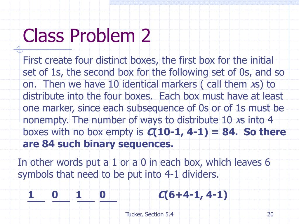 In other words put a 1 or a 0 in each box, which leaves 6 symbols that need to be put into 4-1 dividers.