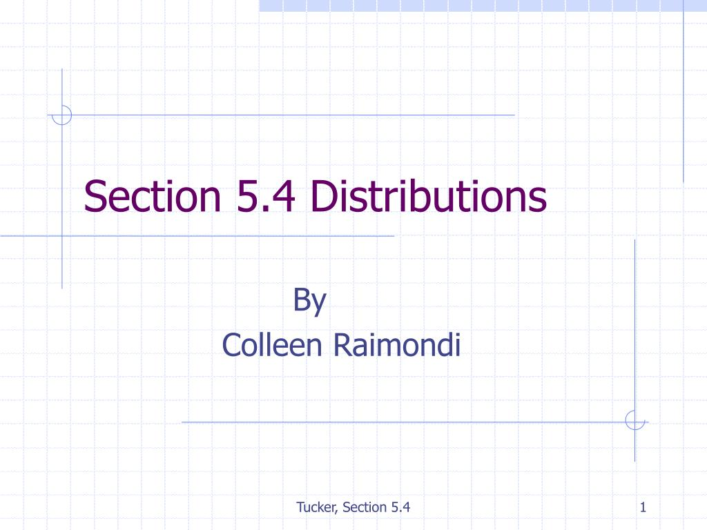 Section 5.4 Distributions