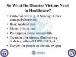 so what do disaster victims need in healthcare