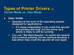 types of printer drivers 2 kernel mode vs user mode