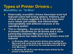 types of printer drivers 3 monolithic vs in box