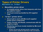 types of printer drivers monolithic vs in box
