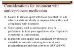 considerations for treatment with antidepressant medication