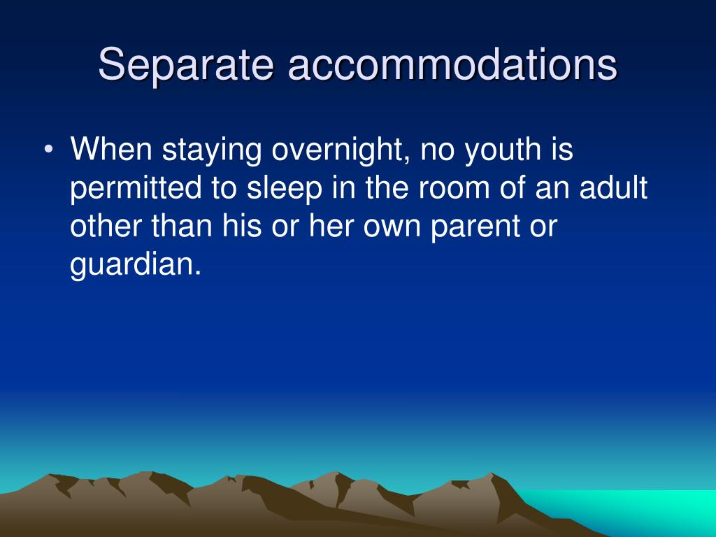 Separate accommodations