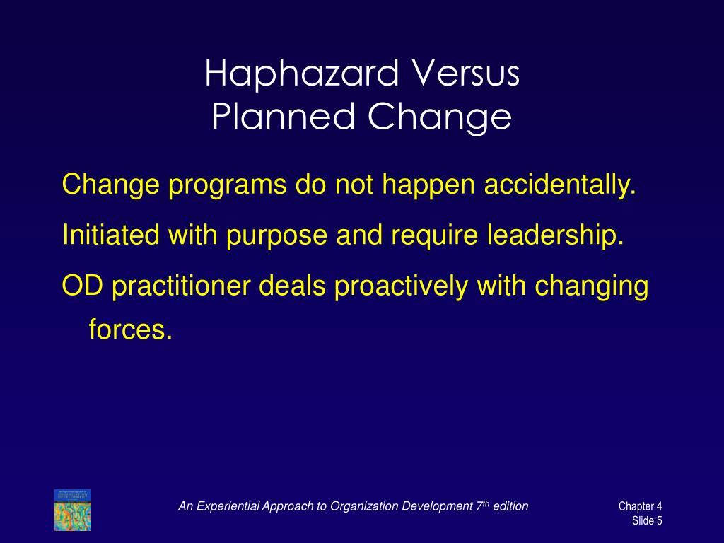 Haphazard Versus