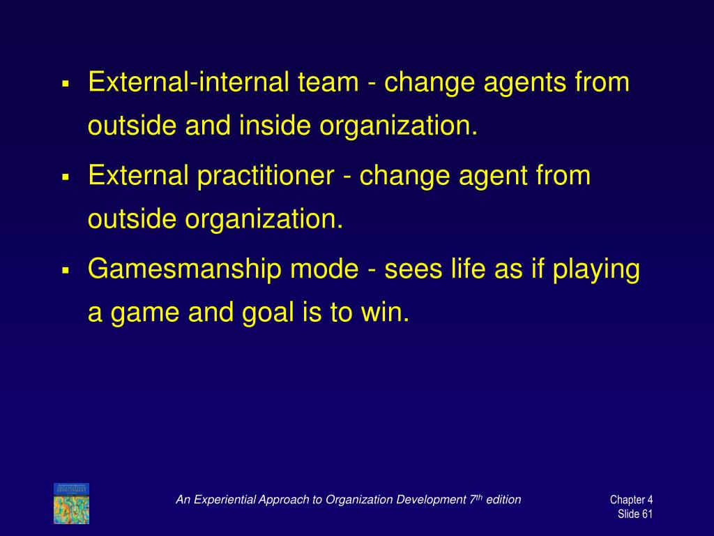 External-internal team - change agents from outside and inside organization.