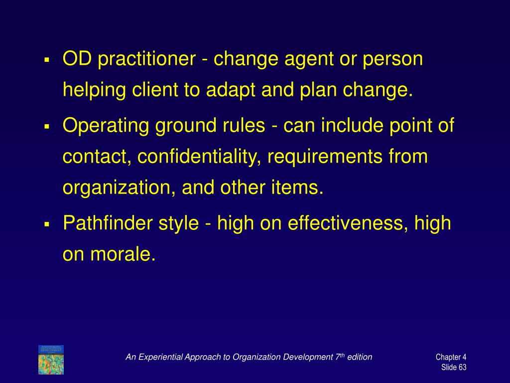 OD practitioner - change agent or person helping client to adapt and plan change.