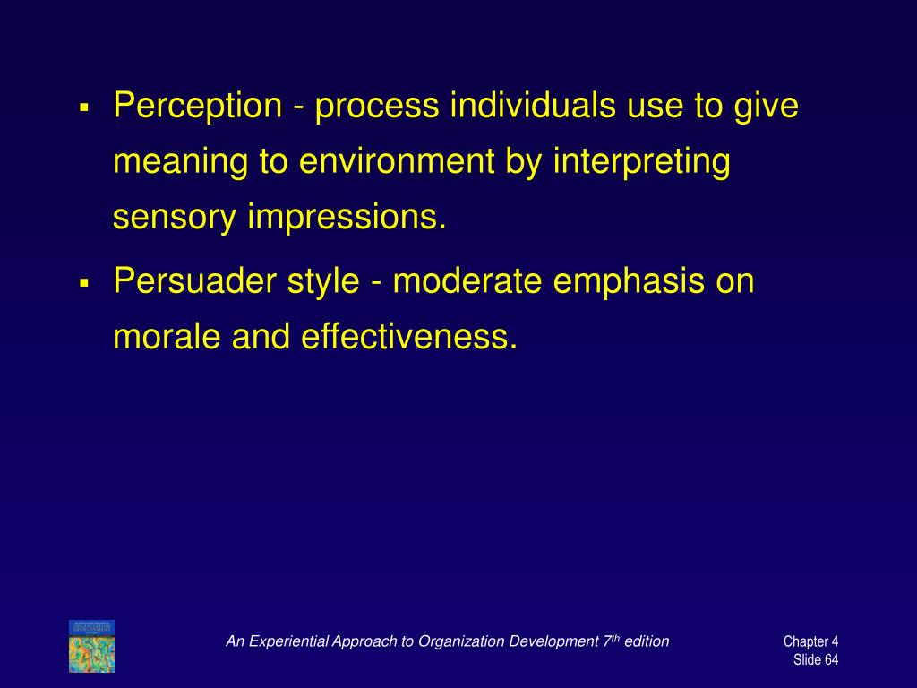 Perception - process individuals use to give meaning to environment by interpreting sensory impressions.