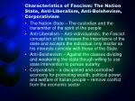 characteristics of fascism the nation state anti liberalism anti bolshevism corporativism