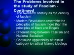 the problems involved in the study of fascism continued