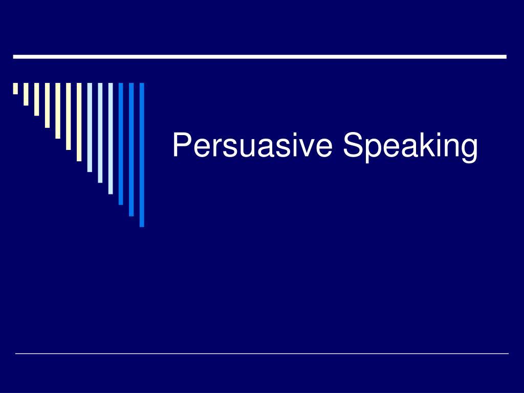 persuasive speaking l.