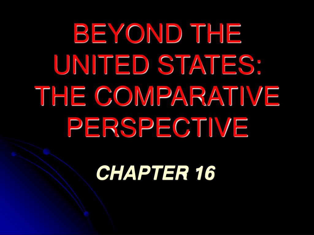 beyond the united states the comparative perspective l.