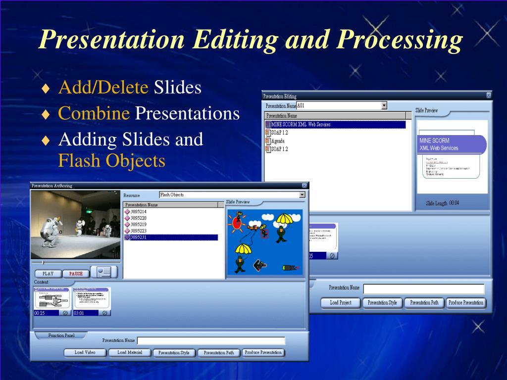 Presentation Editing and Processing
