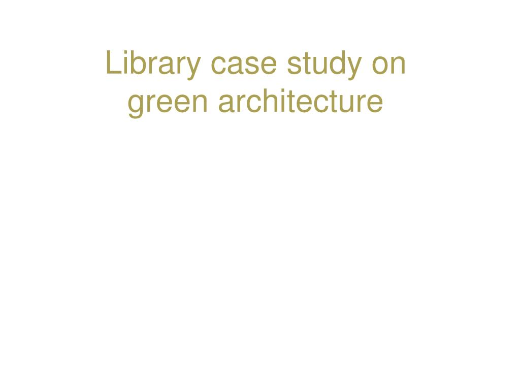 library case study on green architecture l.