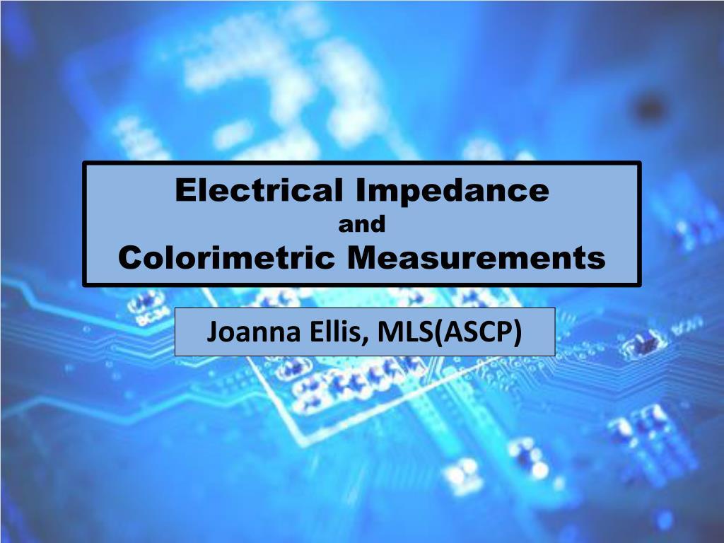 electrical impedance and colorimetric measurements l.