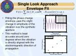 single look approach envelope fit