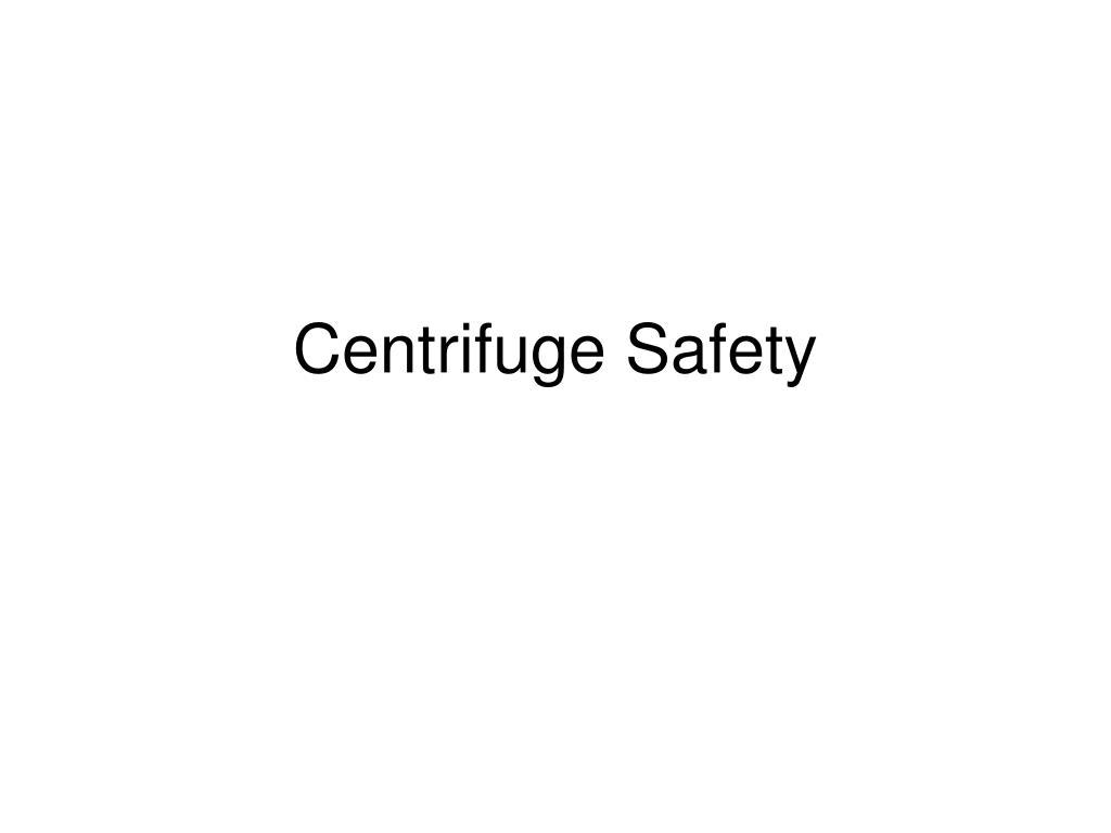 centrifuge safety l.
