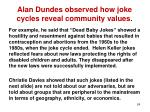 alan dundes observed how joke cycles reveal community values