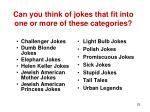 can you think of jokes that fit into one or more of these categories