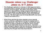 disaster jokes e g challenger jokes vs 9 11 jokes