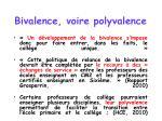 bivalence voire polyvalence