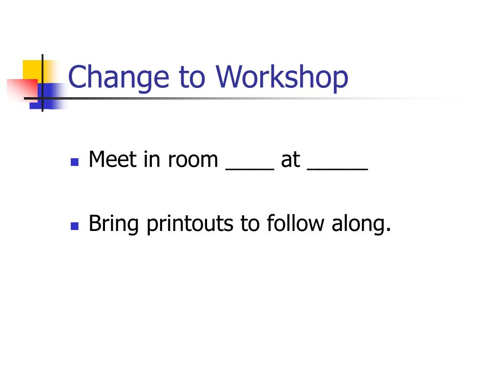 Change to Workshop