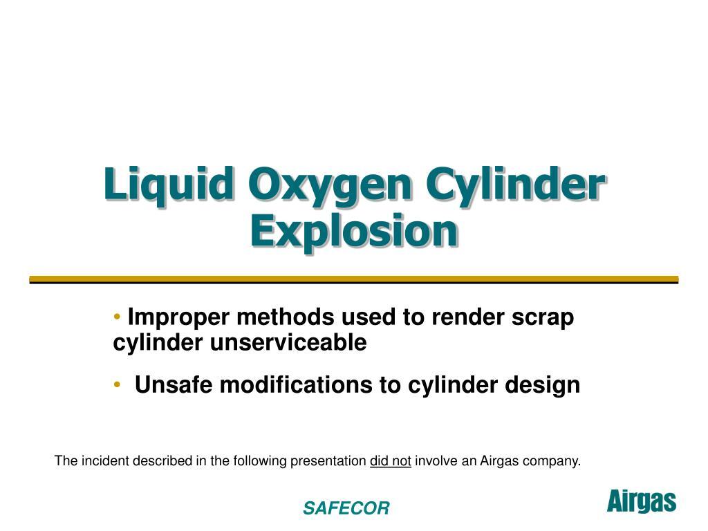 liquid oxygen cylinder explosion l.