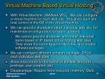 virtual machine based virtual hosting