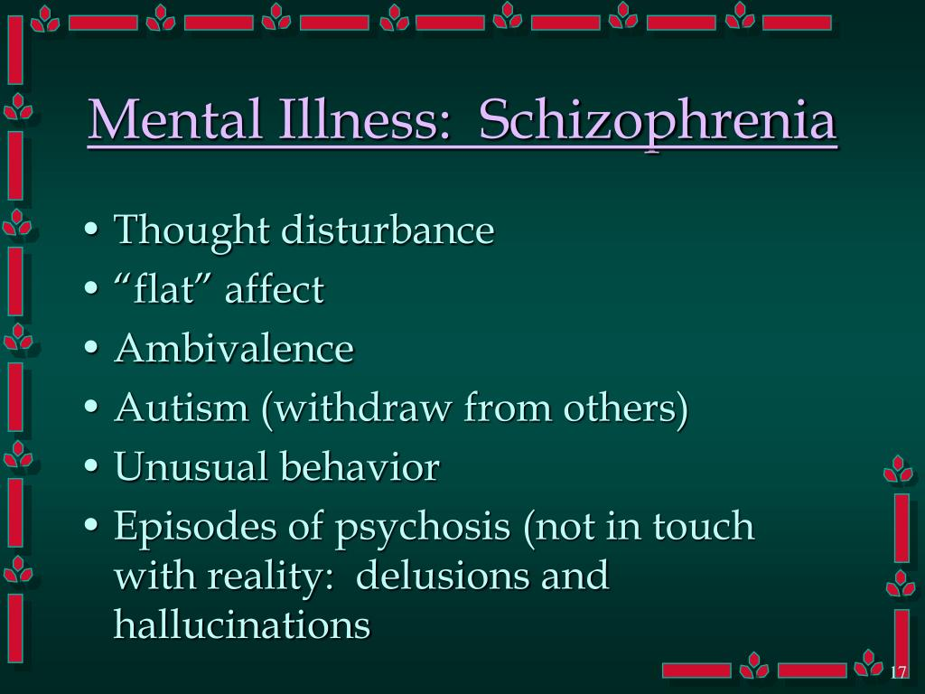 Mental Illness:  Schizophrenia