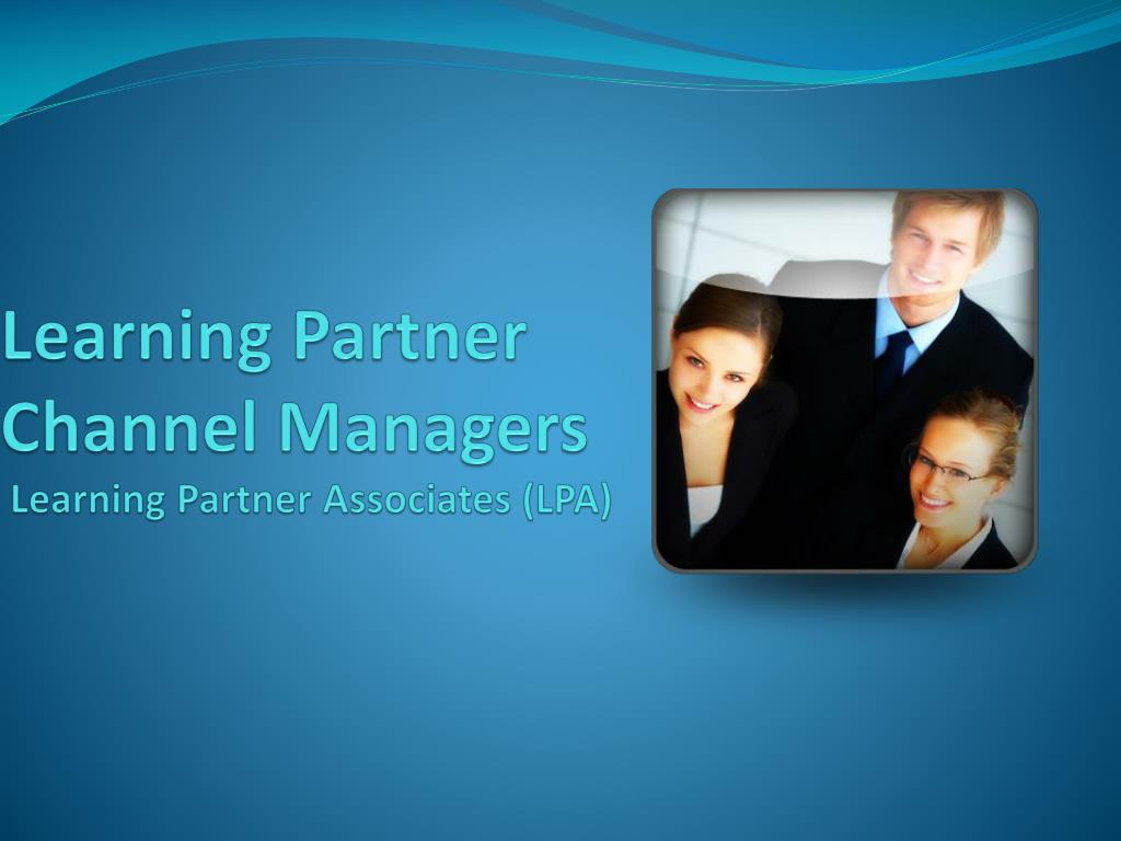 learning partner channel managers learning partner associates lpa l.