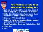 criticall has tests that measure the ability to
