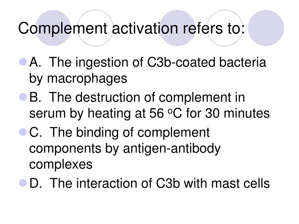 Complement activation refers to:
