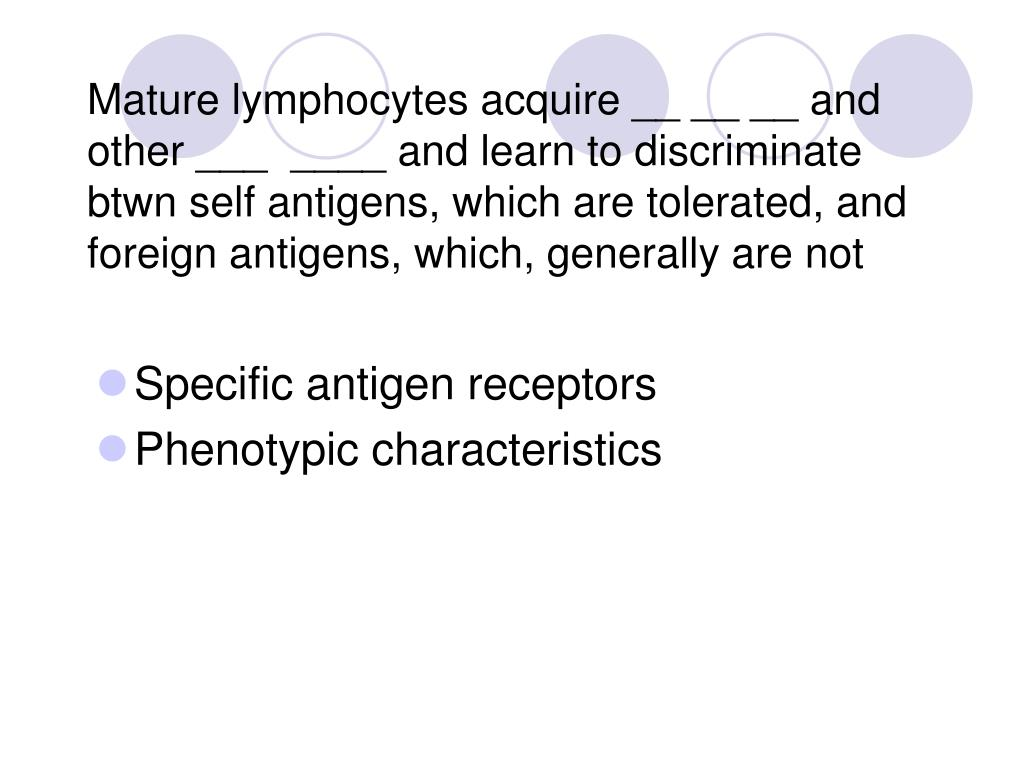 Mature lymphocytes acquire __ __ __ and other ___  ____ and learn to discriminate btwn self antigens, which are tolerated, and foreign antigens, which, generally are not