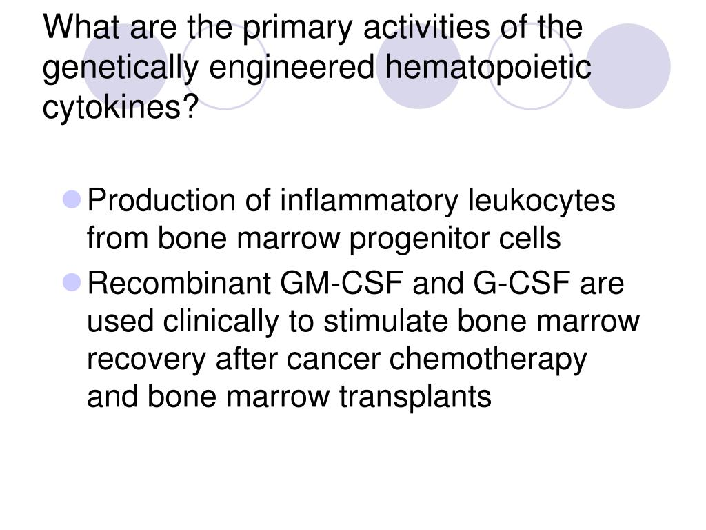 What are the primary activities of the genetically engineered hematopoietic cytokines?