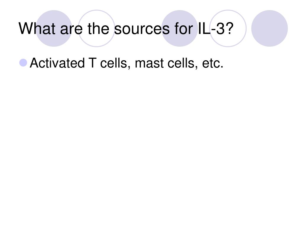 What are the sources for IL-3?