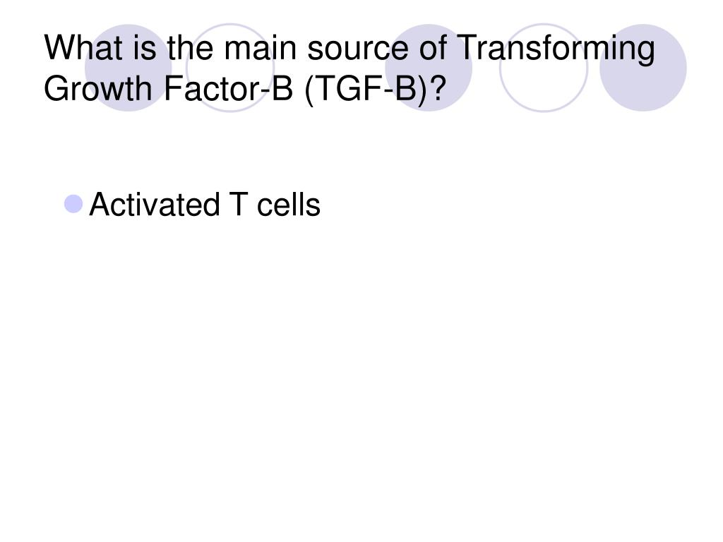 What is the main source of Transforming Growth Factor-B (TGF-B)?