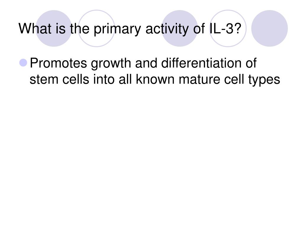 What is the primary activity of IL-3?