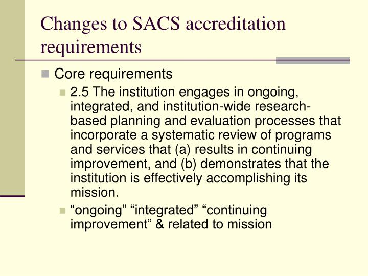 Changes to sacs accreditation requirements