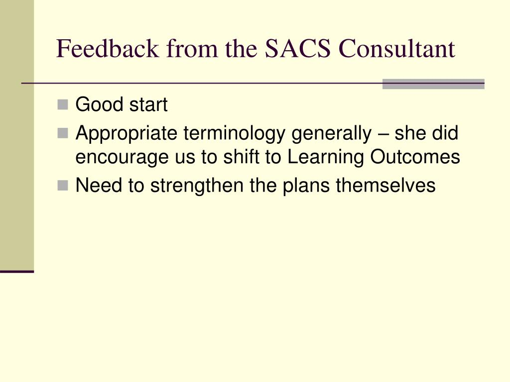 Feedback from the SACS Consultant