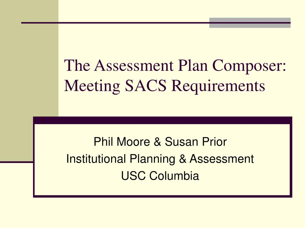 The Assessment Plan Composer: Meeting SACS Requirements