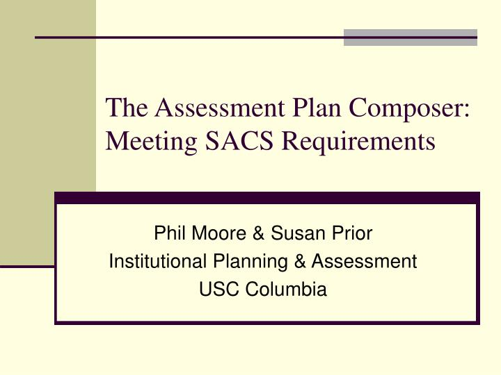 The assessment plan composer meeting sacs requirements