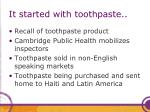 it started with toothpaste