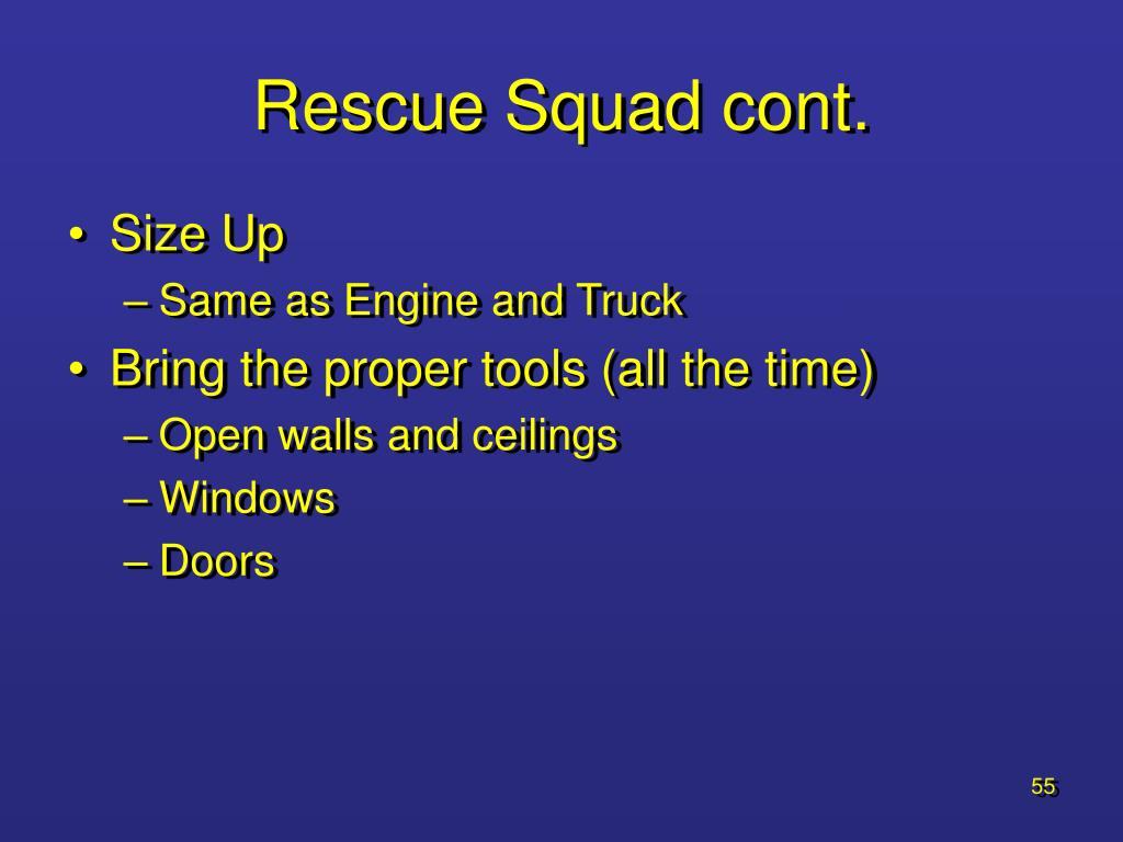 Rescue Squad cont.