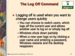 the log off command