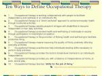 ten ways to define occupational therapy