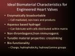 ideal biomaterial characteristics for engineered heart valves