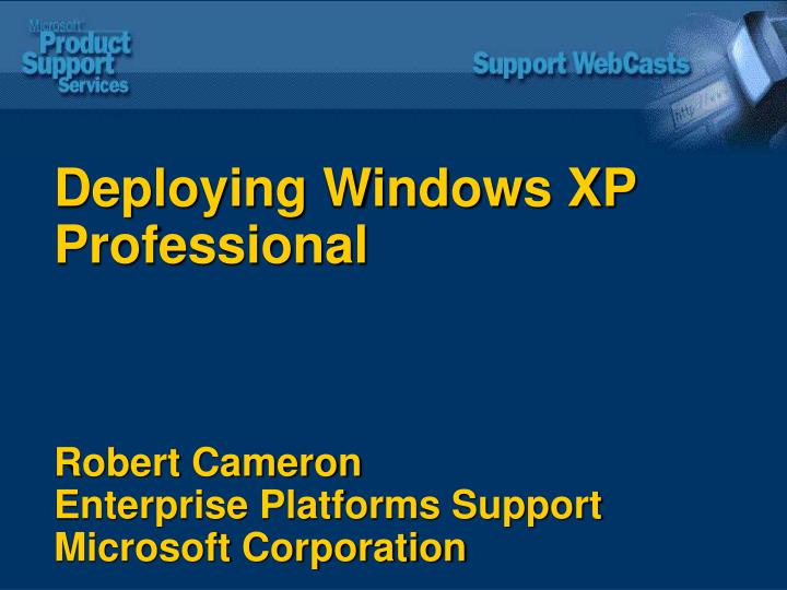 deploying windows xp professional robert cameron enterprise platforms support microsoft corporation n.
