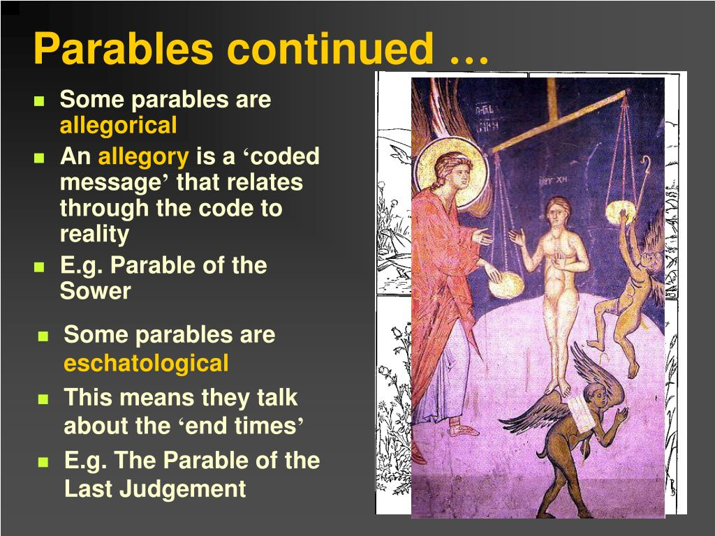 Some parables are