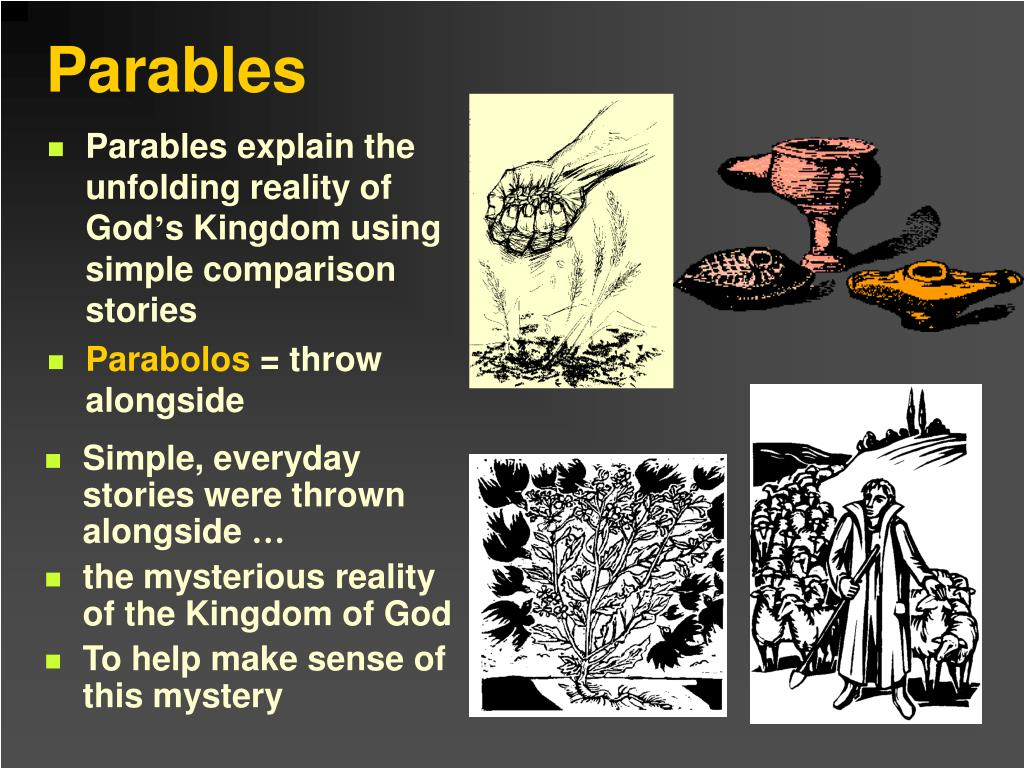 Parables explain the unfolding reality of God