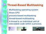 thread based multitasking